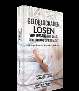 Geldblockaden loesen: Vom Umgang mit Geld, Reichtum und Spiritualitaet